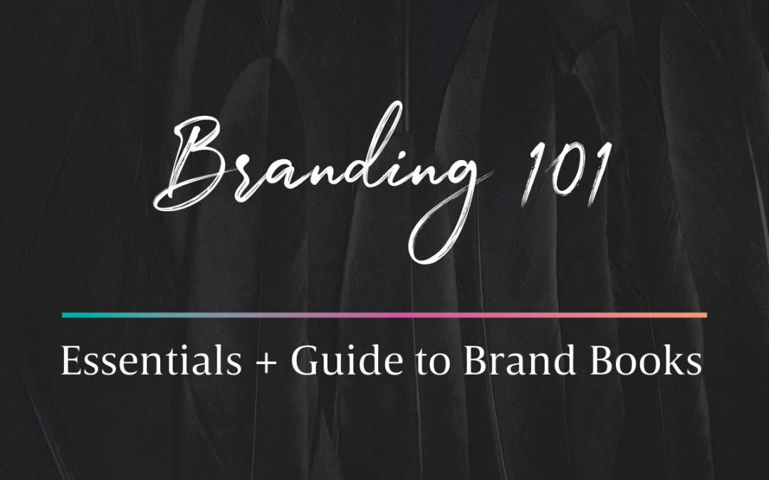 Branding 101 – What is Branding and What Goes in a Brand Book?