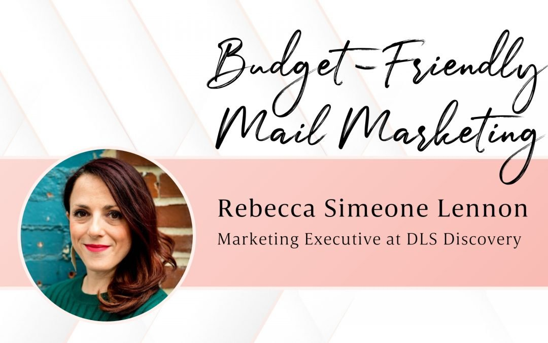 Budget-Friendly Mail Marketing with Rebecca Lennon