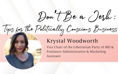 Don't Be a Jerk: Tips for Politically Conscious Businesses with Krystal Woodworth