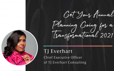 Annual Planning for a Transformational 2021 with TJ Everhart