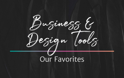 Our Favorite Business & Design Tools